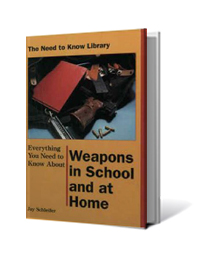 Weapons in School and at Home