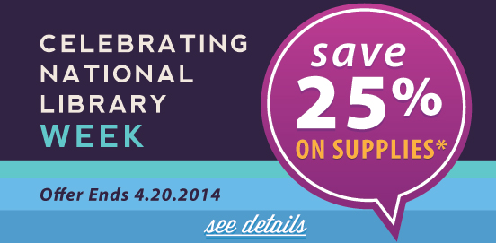 Celebrating National Library Week with 25% OFF Supplies!