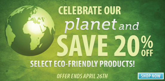 Celebrating Earth Day with a Week of Earth Day Sale!  Some Exclusions apply, Ends April 26th, 2015