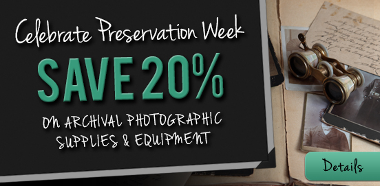 Save 20% on select Archival products Offer Ends 04/30/2017