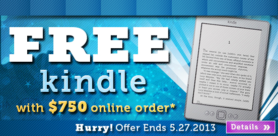 Spend $750 or MORE & Receive a Free Kindle!  Quantities are Limited, so Hurry to get your Free Kindle!
