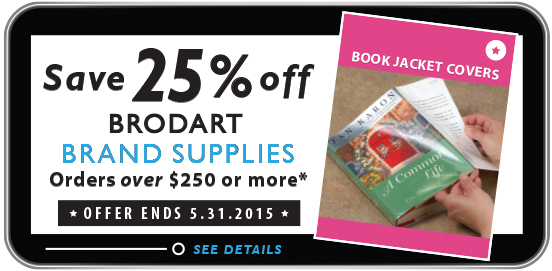 Spend $250 or More on Supplies and Save 25% OFF ALL Brodart Brand Supplies in order at Cart!  Some Exclusions apply.  Offer Ends May 31st 2015