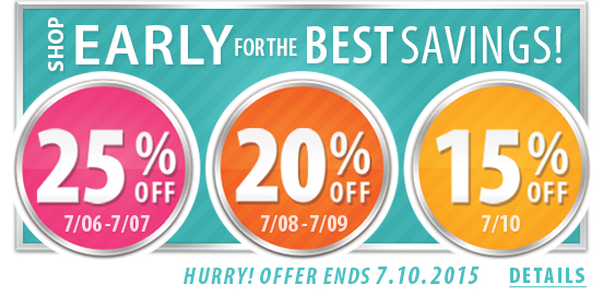 Shop Early Same More Event! Some Exclusions apply.  Offer Ends 07/10/2015