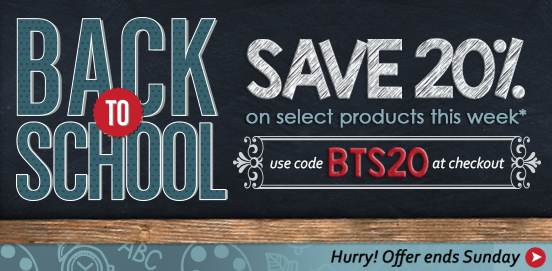Sale extended! Save 20% on Select Items for Back to School Savings! BTS20