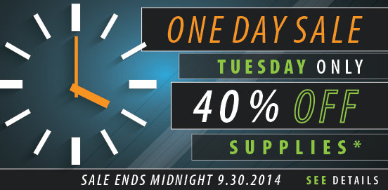 One Day Sale Tuesday Only 40% OFF Supply Orders 9/30/14!
