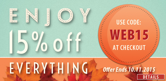 Save 15% OFF Everything; WEB15!  Some Exclusions apply. Offer Ends 10/04/2015