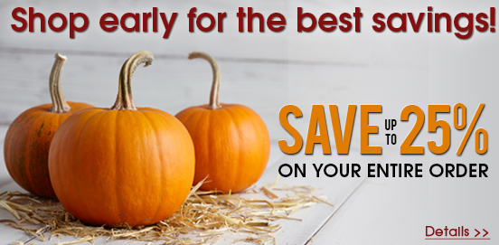 Shop Early Save More! Offer Ends 10/21/2018