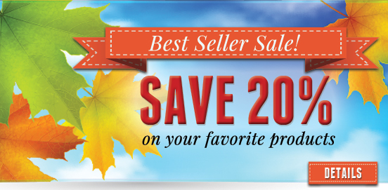Save 20% on our Best Sellers! Offer Ends 10/30/2016