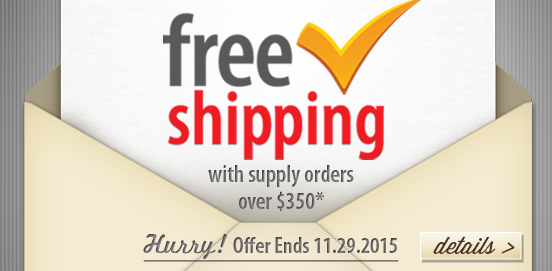 Sale Extended! Save with Free Shipping with Supply Orders of $350 or More!  Some Exclusions apply. Offer Ends 11/29/2015