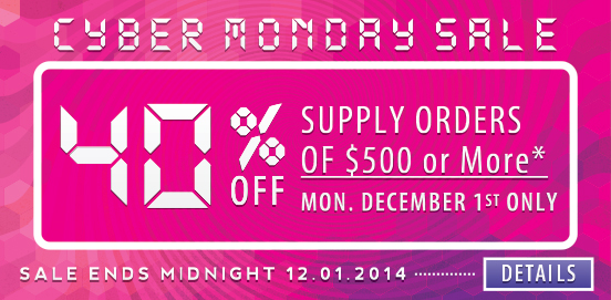 Save 40% OFF Supply Orders of $500 or More! Offer ends December 01 2014!