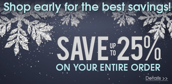 Shop Early Save More! Offer Ends 12/16/2018