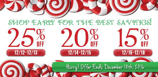 Shop Early Save More! Offer Ends 12/11/2016