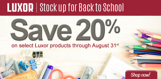Save 20% on Select Luxor Products! Offer Ends 08/31/2018